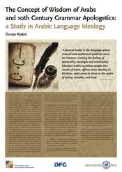 "Dunja Rašić: ""The Concept of Hikmat al-Arab and the 10th Century Grammar Apologetics: A Study in Arabic Language Ideology"""