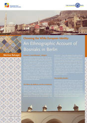 "Merima Šehagić: ""Choosing the White European Identity: An Ethnographic Account of Bosniaks in Berlin"""