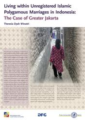 "Theresia Dyah Wirastri: ""Living within Unregistered Islamic Plygamous Marriages in Indonesia: The Case of Greater Jakarta"""